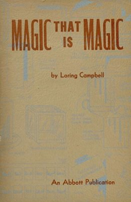 Magic That Is Magic by Loring Campbell