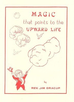 Magic that Points to the Upward Life by Rev. Jim Dracup