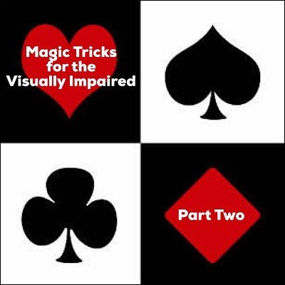 Magic Tricks For The Visually Impaired Part 2 by Dave Arch