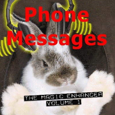 Magic Enhancer 1: Phone Messages by Robert Haas