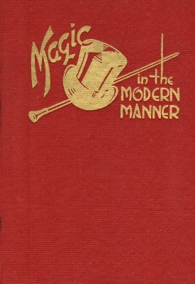 Magic in the Modern Manner by Orville Wayne Meyer