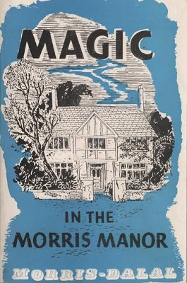 Magic in the Morris Manor by E. W. Bud Morris & Sam Dalal