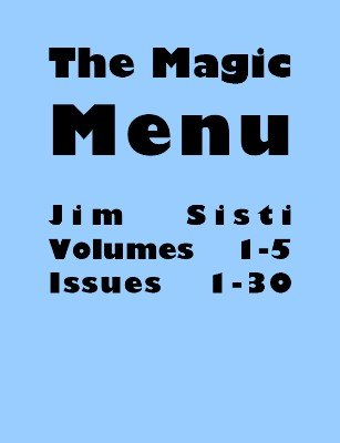 Magic Menu volumes 1-5 (Sep 1990 - Aug 1995) by Jim Sisti