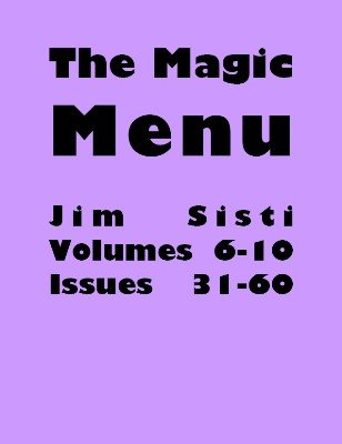 Magic Menu volumes 6-10 (Sep 1995 - Aug 2000) by Jim Sisti