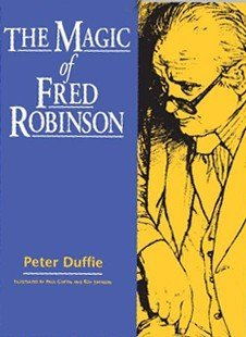 The Magic of Fred Robinson (for resale) by Peter Duffie