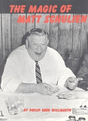 The Magic of Matt Schulien by Philip Reed Willmarth