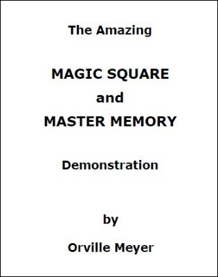 The Amazing Magic Square and Master Memory Demonstration by Orville Wayne Meyer