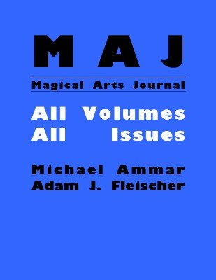Magical Arts Journal: all issues (1986 - 1990) by Michael Ammar & Adam J. Fleischer
