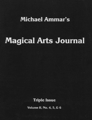 Magical Arts Journal Volume 2 Issue 4, 5 and 6 (May - Jul 1988) by Michael Ammar & Adam J. Fleischer