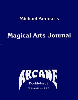 Magical Arts Journal Volume 2 Issue 7 and 8: Arcane (Aug - Sep 1988) by Michael Ammar & Adam J. Fleischer
