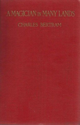 A Magician in Many Lands by Charles Bertram