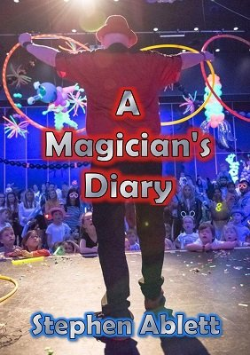 A Magician's Diary by Stephen Ablett