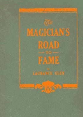 The Magician's Road to Fame by Laurance Glen