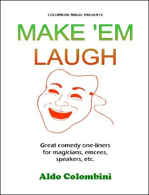 Make'em Laugh by Aldo Colombini