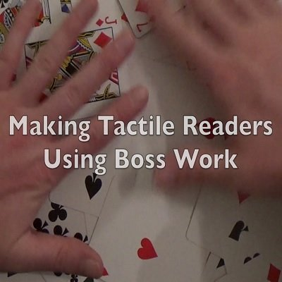 Making Tactile Readers Using Boss Work by T. Hayes