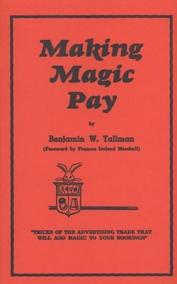 Making Magic Pay by Benjamin W. Tallman