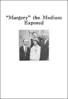 """Margery"" the Medium Exposed by Harry Houdini"