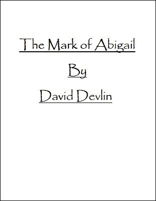 The Mark of Abigail by David Devlin
