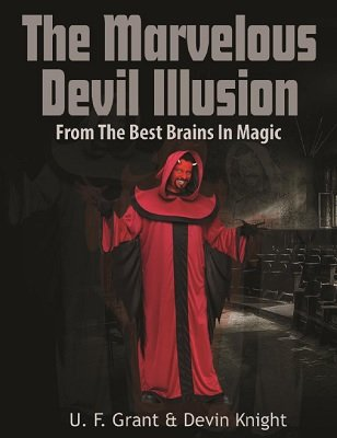 Marvelous Devil Illusion by Devin Knight & Ulysses Frederick Grant