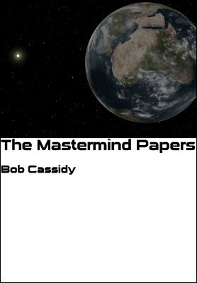 The Mastermind Papers by Bob Cassidy