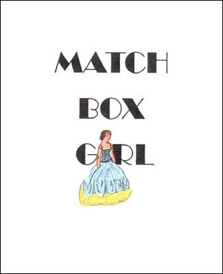 Match Box Girl by Brick Tilley