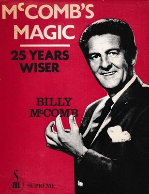 McComb's Magic: 25 Years Wiser by Billy McComb