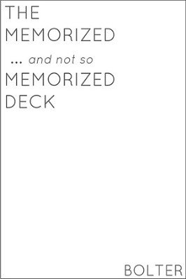 The Memorized and not so Memorized Decks by Christopher Bolter