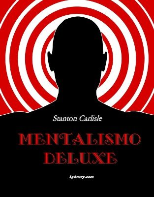 Mentalismo Deluxe by Stanton Carlisle