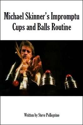 Michael Skinner's Impromptu Cups and Balls Routine by Steve Pellegrino