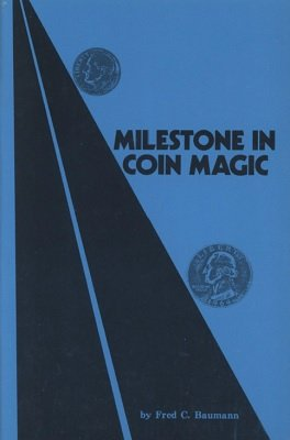 Milestone in Coin Magic by Fred C. Baumann