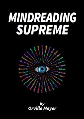 Mindreading Supreme by Orville Wayne Meyer