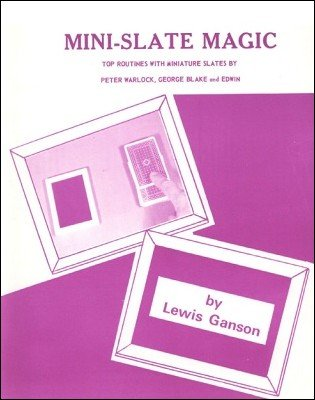 Mini-Slate Magic by Lewis Ganson