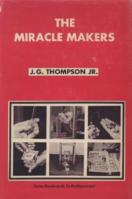 The Miracle Makers by J. G. Thompson Jr.