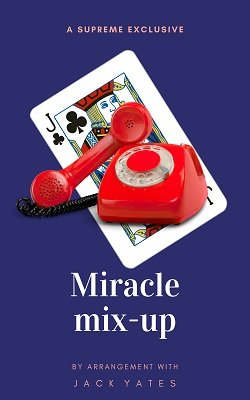 Miracle Mix-Up by Jack Yates