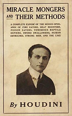 Miracle Mongers and Their Methods by Harry Houdini