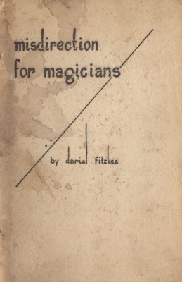 Misdirection for Magicians by Dariel Fitzkee