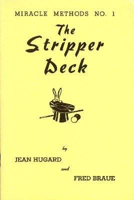 The Stripper Deck: Miracle Methods No. 1 by Jean Hugard & Fred Braue