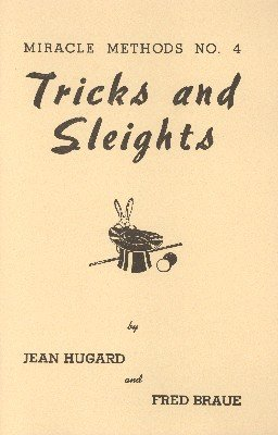 Tricks and Sleights: Miracle Methods No. 4 by Jean Hugard & Fred Braue