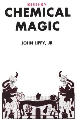 Modern Chemical Magic by John D. Lippy Jr. & Edward L. Palder