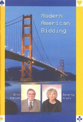 Modern American Bidding by Eric Kokish & Beverly Kraft