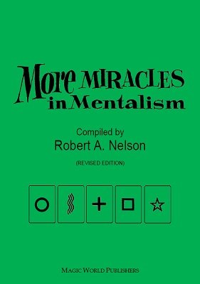 More Miracles in Mentalism by Robert A. Nelson