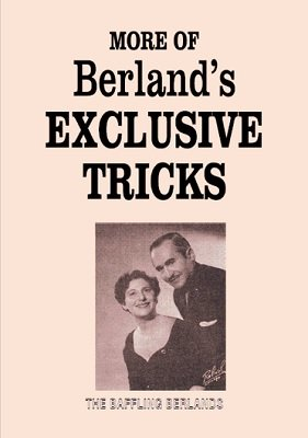 More of Berland's Exclusive Tricks by Samuel Berland