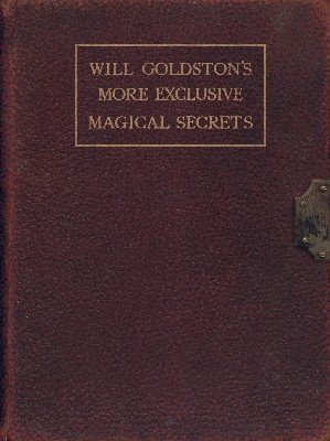 More Exclusive Magical Secrets by Will Goldston