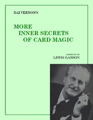 Dai Vernon's More Inner Secrets of Card Magic by Lewis Ganson & Dai Vernon