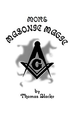 More Masonic Magic by Thomas Blacke