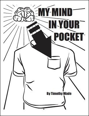 My Mind in Your Pocket by Timothy Wade