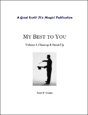 My Best To You: Close-Up & Stand-Up by Scott F. Guinn