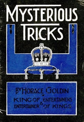 Mysterious Tricks by Horace Goldin