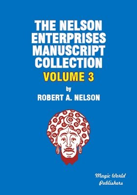 Nelson Enterprises Manuscript Collection 3 by Robert A. Nelson
