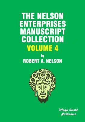 Nelson Enterprises Manuscript Collection 4 by Robert A. Nelson